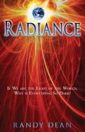 Radiance: If We are the Light of the World, Why is Everything So Dark? d61f165d-ccef-4b42-9299-067851b8e25a