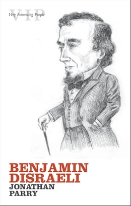 Book Benjamin Disraeli by Jonathan Parry