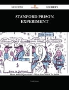 Stanford prison experiment 49 Success Secrets - 49 Most Asked Questions On Stanford prison experiment - What You Need To Know
