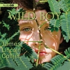 Wild Boy by James Lincoln Collier