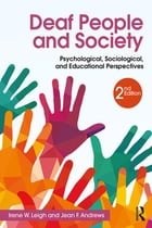 Deaf People and Society: Psychological, Sociological and Educational Perspectives