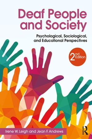 Deaf People and Society Psychological,  Sociological and Educational Perspectives