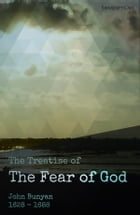 A Treatise of the Fear of God by John Bunyan