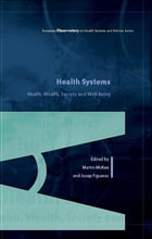 Health Systems, Health, Wealth And Societal Well-Being: Assessing The Case For Investing In Health…