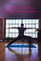 The New Health & Wellness Movement by Nicola Cage