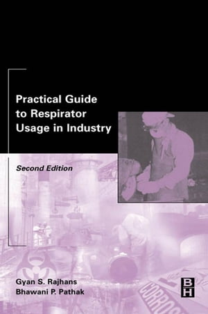 Practical Guide to Respirator Usage in Industry