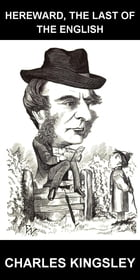 Hereward, The Last of the English [avec Glossaire en Français] by Charles Kingsley