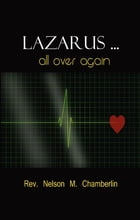 Lazarus ... All Over Again! by Nelson Chamberlin
