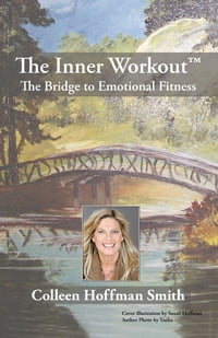 The Inner Workout™: The Bridge to Emotional Fitness