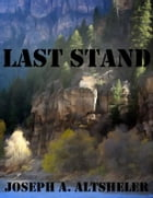 Last Stand (Annotated) by Joseph A. Altsheler