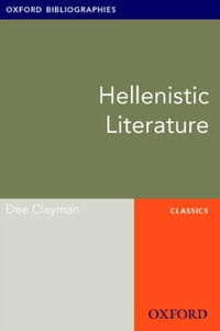 Hellenistic Literature: Oxford Bibliographies Online Research Guide