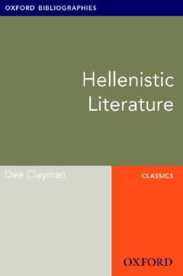 Book Hellenistic Literature: Oxford Bibliographies Online Research Guide by Dee Clayman