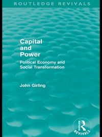 Capital and Power (Routledge Revivals): Political Economy and Social Transformation