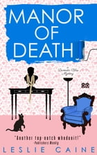 Manor of Death: A Domestic Bliss Mystery #3 by Leslie Caine