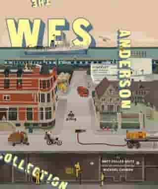 The Wes Anderson Collection by Matt Zoller Seitz