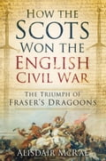 How the Scots Won the English Civil War 69605754-733c-4779-b1f1-b2cea8b9e989