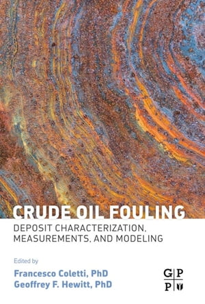 Crude Oil Fouling Deposit Characterization,  Measurements,  and Modeling