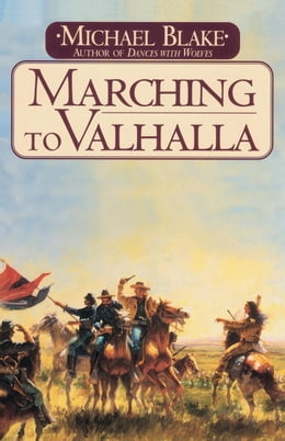 Book Marching to Valhalla by Michael Blake