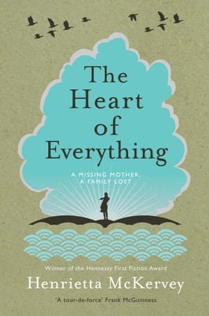 The Heart of Everything by Henrietta McKervey