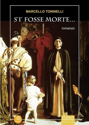 S'i' fosse Morte... by Marcello Toninelli