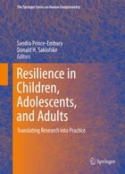 Resilience in Children, Adolescents, and Adults: Translating Research into Practice