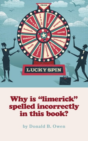 """Why is """"limerick"""" spelled incorrectly in this book? by Donald B. Owen"""