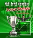 Multi Level Marketing Success Strategies by Anonymous
