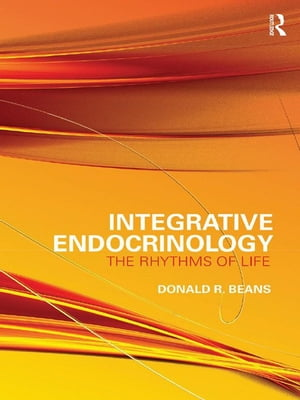 Integrative Endocrinology The Rhythms of Life