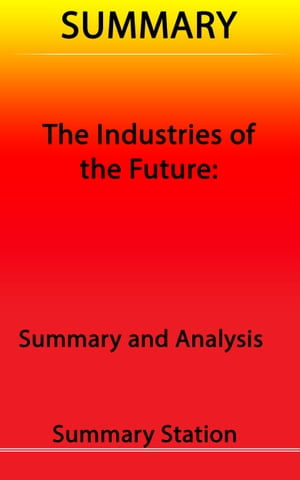 The Industries of the Future | Summary by Summary Station