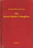 The Horse-Dealer's Daughter by David Herbert Lawrence