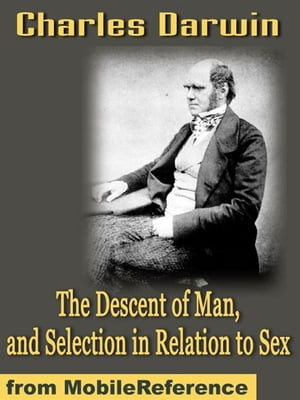 The Descent Of Man, And Selection In Relation To Sex (Mobi Classics)