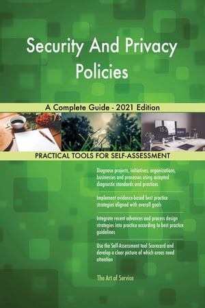 Security And Privacy Policies A Complete Guide - 2021 Edition by Gerardus Blokdyk