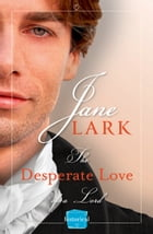 The Desperate Love of a Lord: A Free Novella by Jane Lark