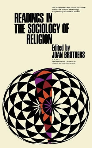 Readings in the Sociology of Religion: The Commonwealth and International Library: Readings in Sociology