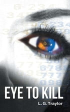 Eye to Kill by L. G. Traylor