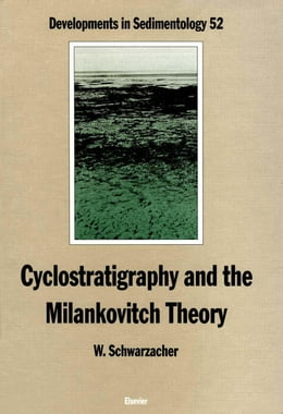 Book Cyclostratigraphy and the Milankovitch Theory by Schwarzacher, W.