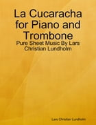 La Cucaracha for Piano and Trombone - Pure Sheet Music By Lars Christian Lundholm by Lars Christian Lundholm