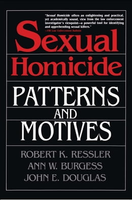 Book Sexual Homicide: Patterns and Motives- Paperback by John E. Douglas