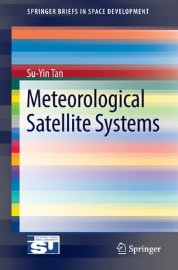 Book Meteorological Satellite Systems by Su-Yin Tan