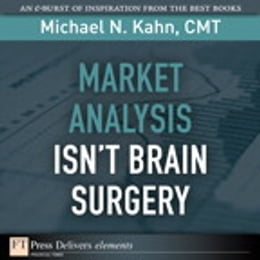Book Market Analysis Isn't Brain Surgery by Michael N. Kahn CMT