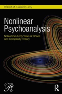Nonlinear Psychoanalysis: Notes from Forty Years of Chaos and Complexity Theory