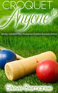 Croquet Anyone?: Aylesford Place Series, #3