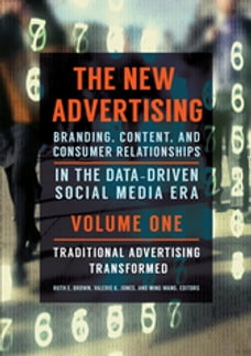 The New Advertising: Branding, Content, and Consumer Relationships in the Data-Driven Social Media…