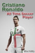 Cristiano Ronaldo: All Time Soccer Player 02084558-9385-49e9-9d12-ef00a53cac37