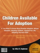 Children Available For Adoption by Alisa R. Engleman