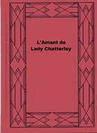 L'Amant de Lady Chatterley by David Herbert Lawrence