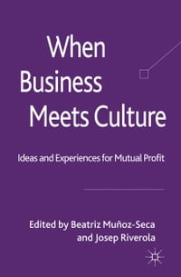 When Business Meets Culture: Ideas and Experiences for Mutual Profit