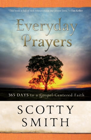 Everyday Prayers 365 Days to a Gospel-Centered Faith