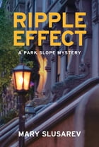 Ripple Effect: A Park Slope Mystery by Mary Slusarev