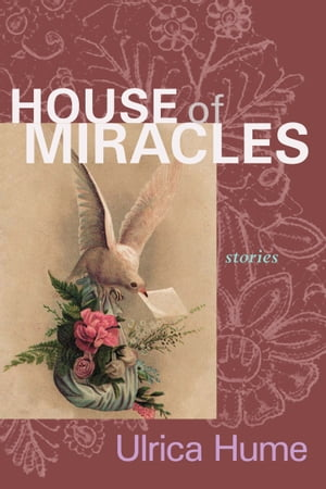 House of Miracles a collection of interrelated tales about love
